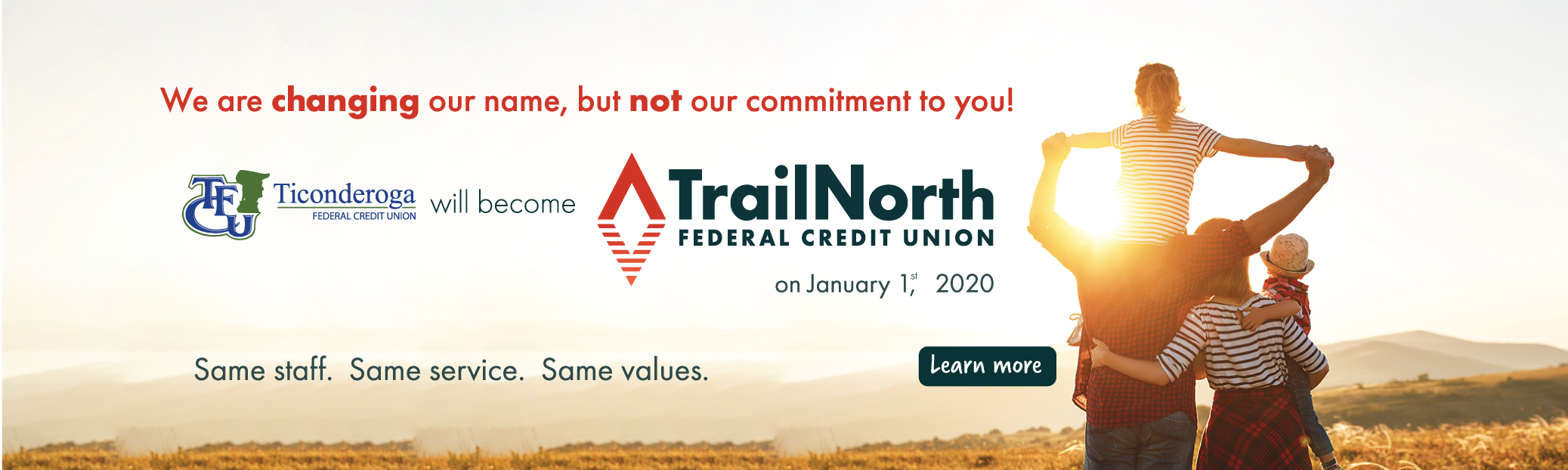 We are changing our name to TrailNorth Federal Credit Union